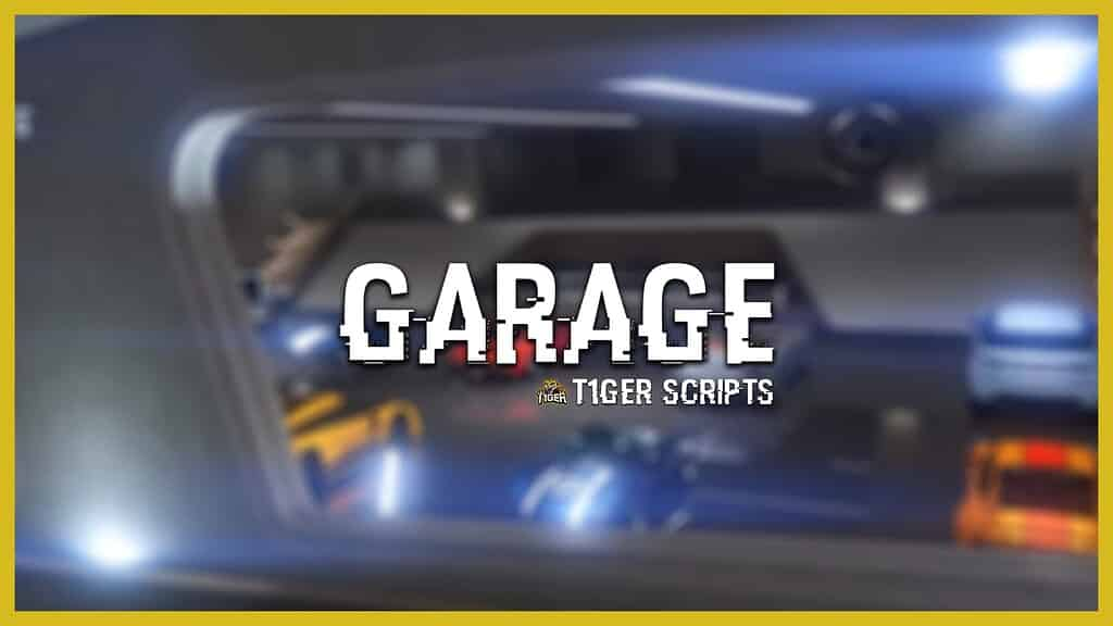 ESX T1GER Garage Advanced system player owned garages impounds and